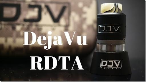 maxresdefault thumb255B1255D 1 - 【RDTA】「DEJAVU RDTA」(デジャヴュRDTA)レビュー。あっついアツイアトマイザー!!ケースも豪華【VAPE/RDA/RTA】